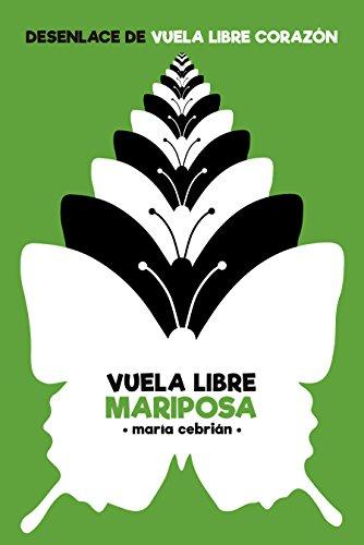 Vuela Libre Mariposa: #3 Vuela Libre Corazón