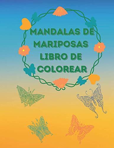 Mandalas de Mariposas Libro de Colorear: Impresionante selección de hermosos diseños para el alivio del estrés y la relajación   Páginas para colorear ... para adultos   Sin sangrado de tinta