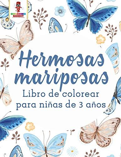 Hermosas Mariposas: Libro De Colorear Para Niñas De 3 Años
