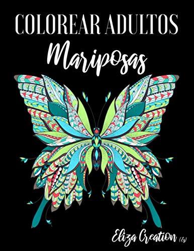 Colorear Adultos Mariposas: Mandalas de Colorear para Adultos ( Animales, Naturaleza, Paisajes, Flores, etc …)