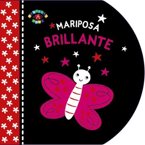 Mariposa brillante (Castellano - A Partir De 0 Años - Proyecto De 0 A 3 Años - Libros Sensoriales)