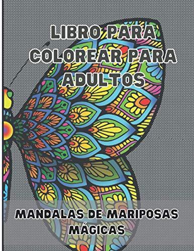 Libro para colorear para adultos: Mandalas De Mariposas mágicas XXL