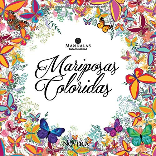 MANDALAS MARIPOSAS COLORIDAS: PARA COLOREAR (Mandalas para relajarse)