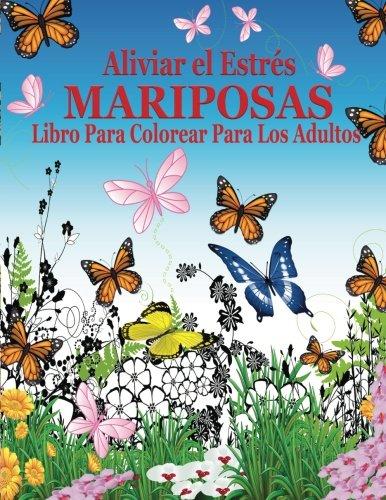 Aliviar el Estres Mariposas Libro Para Colorear Para Los Adultos (El Estrés Adulto Dibujos para colorear)