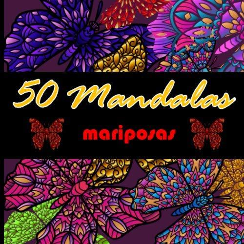 50 mandalas mariposas: Libro para colorear mariposas para adultos - mandala origina y único - relajación, relajación anti-estrés anti-adicción - 50 ... colorear mariposas en formato 8.5*8.5 in.